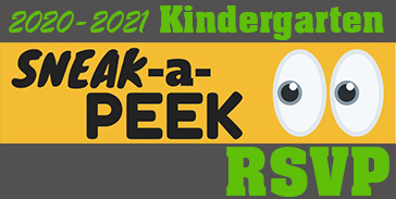 2020-21 Kindergarten Sneak-a-Peek RSVP!