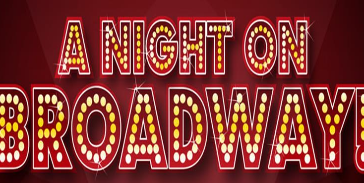 A Night on Broadway! -- DOWNLOAD TICKET ORDER FORM -- OR PURCHASE ONLINE!